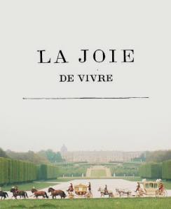 LA JOIE DE VIVRE … LIVE YOUR DREAM, FOLLOW YOUR BLISS
